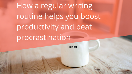How A Regular Writing Routine Helps You Boost Productivity and Beat Procrastination