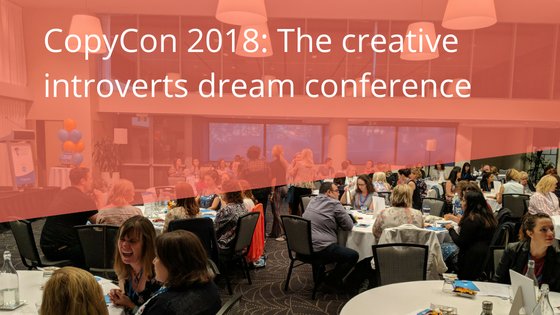 CopyCon 2018: The creative introverts' dream conference
